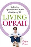 Robyn Okrant Reveals How It Is to Live Oprah Winfrey's Advice