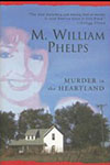 Getting at the Truth:  A Conversation With M. William Phelps