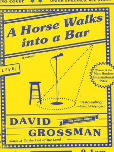 A HORSE WALKS INTO A BAR wins 2017 Man Booker International Prize