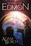 Song of Edmon by Adam Burch