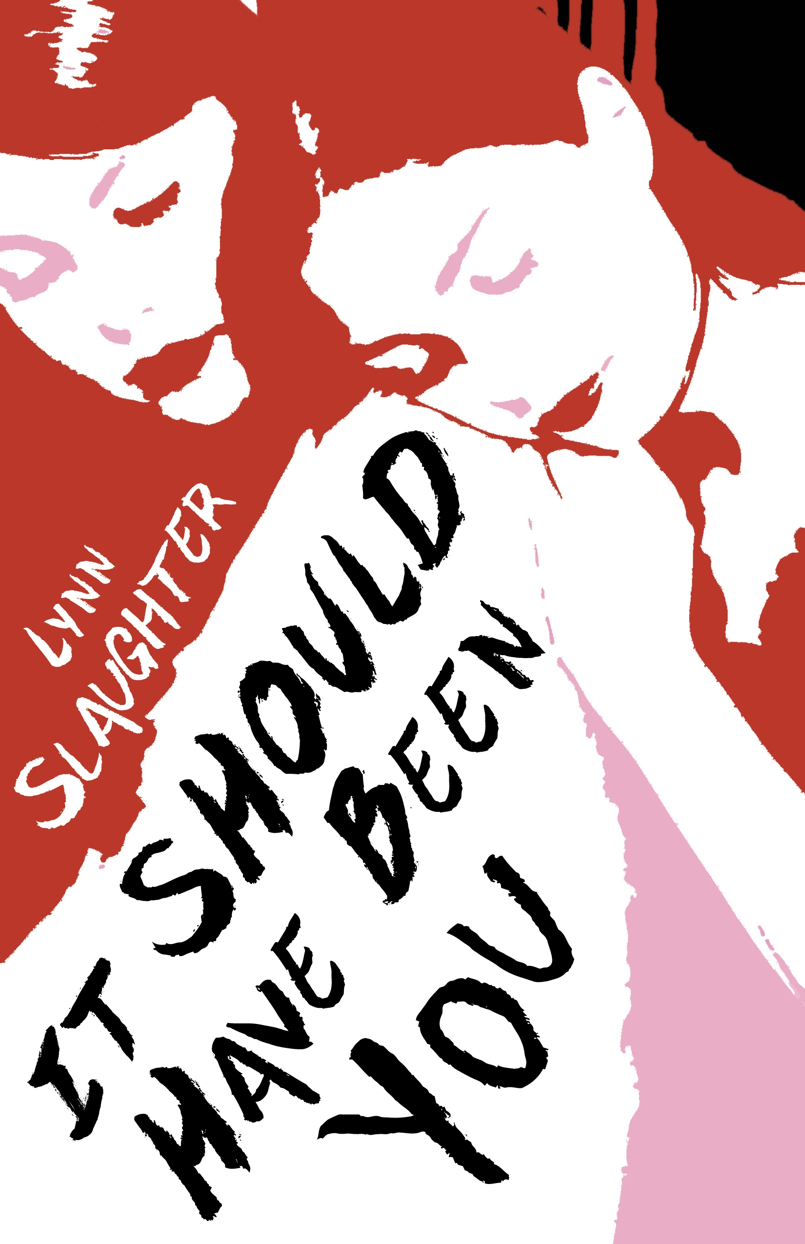 It Should Have Been You by Lynn Slaughter
