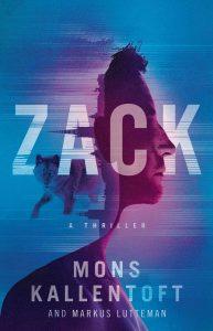Zack  A Thriller by Mons Kallentoft and Markus Lutteman