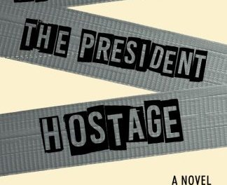 How I Got the Idea for 'We are Holding the President Hostage'