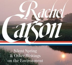 Silent Spring and Other Writings on the Environment Relevant Today