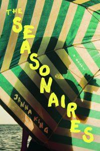 Screenwriter Janna King Debuts Novel, The Seasonaires