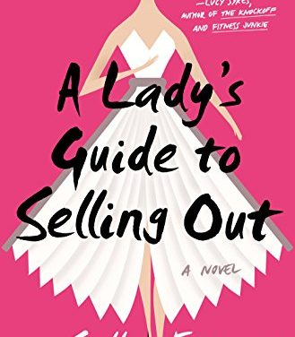 Debut Novel: A Lady's Guide to Selling Out