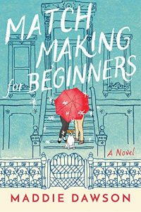 Match Making for Beginners by Maddie Dawson