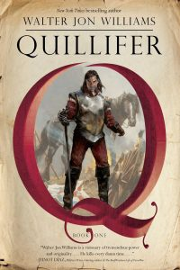 Quillifer by Walter Jon Williams