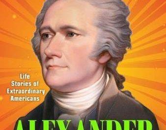 Heroes of History: Alexander Hamilton