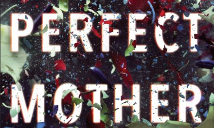 Debut Novel, The Perfect Mother, Earns  Movie Contract