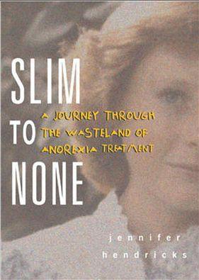 Slim to None by Jennifer Hendricks
