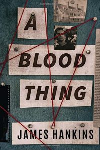 A Blood Thing by James Hankins