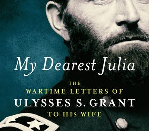 Ulysses S. Grant's Letters to Wife Draw Intimate Portrait