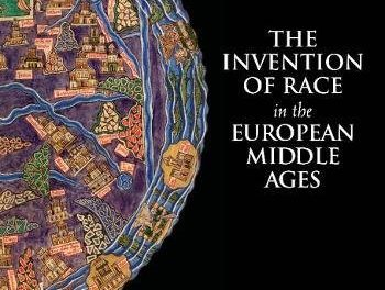 The Invention of Race in the European Middle Ages by Geraldine Heng