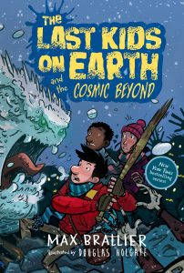 The Last Kids on Earth and the Cosmic Beyond by Max Brallier