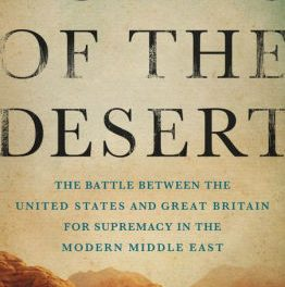 Lords of the Desert by James Barr Exposes Roots of Mid-East Conflict