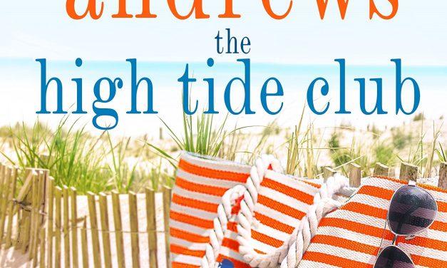 Mary Kay Andrews' High Tide Club Explores Love, Secrets, Friendship