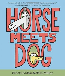 Horse Meets Dog by Elliott Kalan Tim Miller
