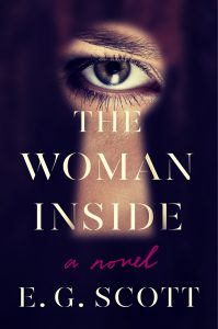 The Woman Inside by E.G. Scott Plays A Dangerous Game