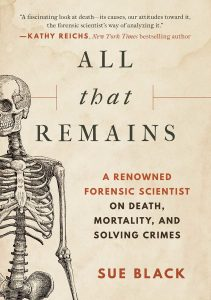 All that Remains by Dame Sue Black