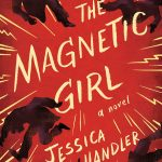 The Magnetic Girl by Jessica Handler
