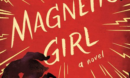 The Magnetic Girl: History and Imagination, a Compelling Tale