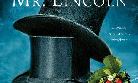 Courting Mr. Lincoln Invigorates History