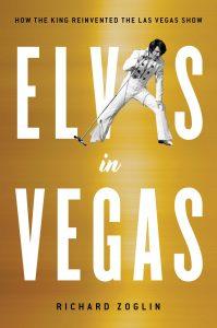 Elvis in Vegas by Richard Zoglin