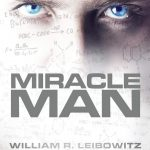 Miracle Man by William R. Leibowitz