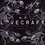 The New Annotated H. P. Lovecraft: Beyond Arkham