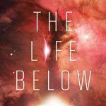 The Life Below by Alexandra Monir
