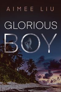 Glorious Boy by Aimee Liu