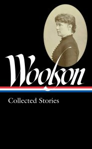 Woolson: Collected stories edited by Anne Boyd Rioux