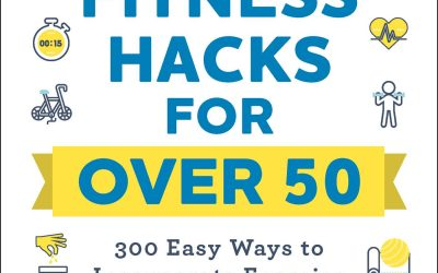 Fitness Hacks for over 50 by K. Aleisha Fetters