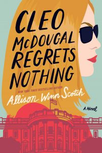 Book Review: Cleo McDougal Regrets Nothing by Allison Winn Scotch