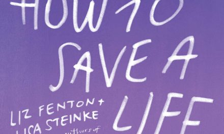 Book Review: How to Save a Life by Liz Fenton & Lisa Steinke