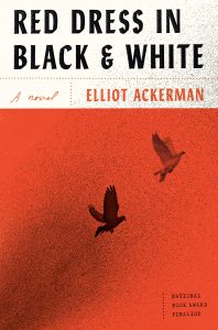 Book Review: Red Dress in Black & White by Elliot Ackerman