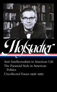 Book Reviews: Richard Hofstadter: Anti-Intellectualism in American Life, The Paranoid Style in American Politics, Uncollected Essays 1956-1965 edited by Sean Wilentz