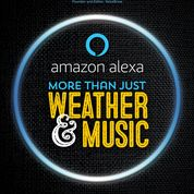 Amazon Alexa More Than Just Weater & Music, by Bradley Metrock