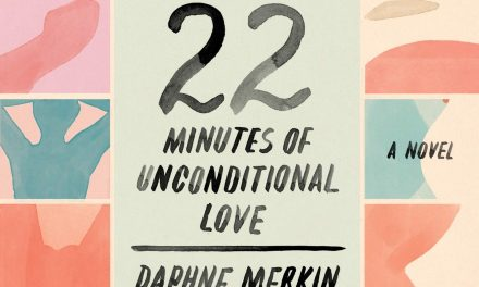 Review: 22 Minutes of Unconditional Love by Daphne Merkin