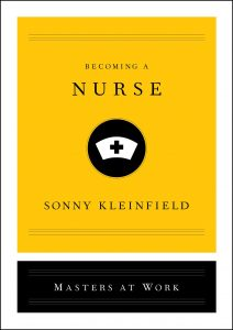 Becoming a Nurse by Sonny Kleinfield