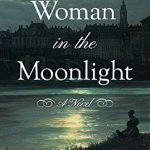 The Woman in the Moonlight, by Patricia Morrisroe
