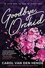 Goodbye Orchid, by Carol Van Den Hende