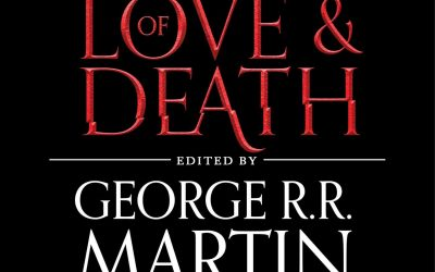 Songs of Love and Death by Martin & Dozois