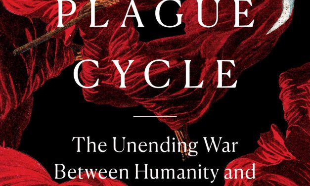 The Plague Cycle by Charles Kenny