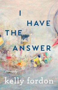 Review: I Have the Answer by Kelly Fordon