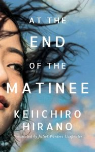 Review: At the End of the Matinee by Kelichiro Hirano