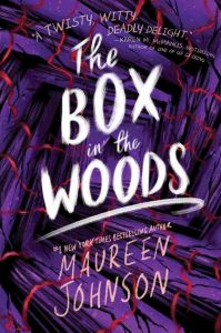 Reviews: The Box in the Woods by Maureen Johnson