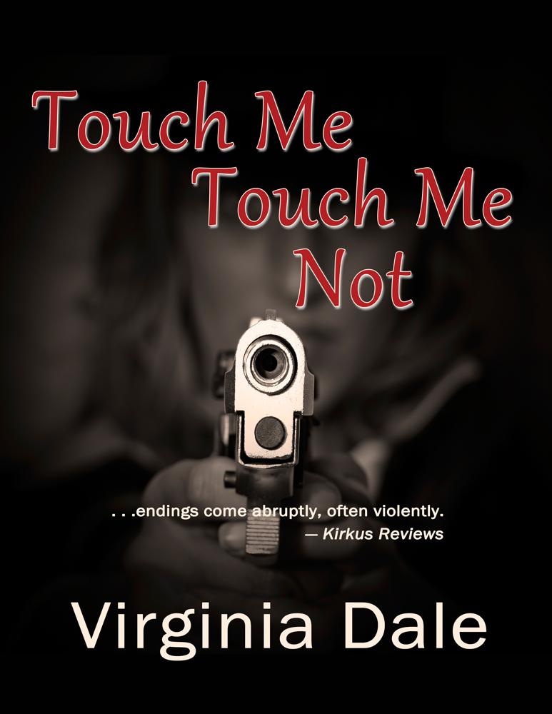 Touch Me Not, a Novel