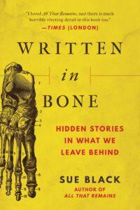 Books to Read: Written in Bone by Sue Black